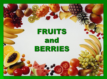 Презентация «Fruits and Berries»