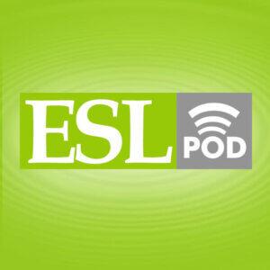 English podcast_ESL Pod